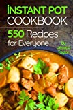 Instant Pot Pressure Cooker Cookbook:: 550 Recipes for Any...