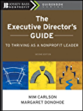 The Executive Director's Guide to Thriving as a Nonprofit Leader (The Jossey-Bass Nonprofit Guidebook Series)