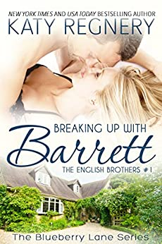 Breaking Up with Barrett: The English Brothers #1 (The Blueberry Lane Series - The English Brothers) by [Regnery, Katy]