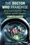 img - for The Doctor Who Franchise: American Influence, Fan Culture and the Spinoffs book / textbook / text book