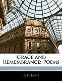 Grace and Remembrance, G. Gérard, 114139863X