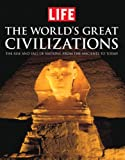The World's Great Civilizations, Life Magazine Editors, 1603202285
