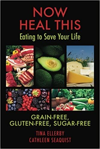 Book NOW HEAL THIS... Eating to Save Your Life. by Tina Ellerby (2014-07-29)