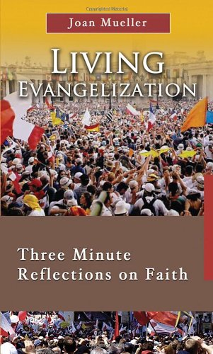 Download Living Evangelization: Three Minute Reflections on Faith (7 X 4: a Meditation a Day for Four Weeks) (7 X 4: A Meditation a Day for a Span of Four Weeks) ebook