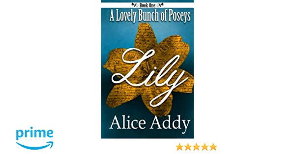 A Lovely Bunch of Poseys: Lily (Volume 1): Alice Addy ...