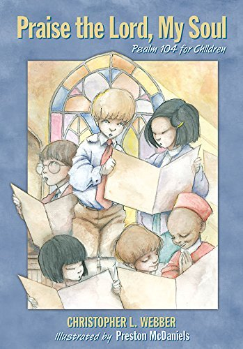 Praise the Lord, My Soul: Psalm 104 for Children (Psalms for Children) (Best Religion Civ 5)