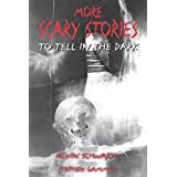 More Scary Stories to Tell in the Dark (Scary Stories, 2)