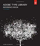 Adobe Type Library Reference Book, Adobe Systems, Inc. Staff, 0321821254