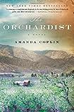 The Orchardist: A Novel (P.S.) Reprint Edition by Coplin, Amanda [2013]