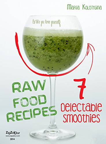 Amazoncom Raw Food Recipes 7 Delectable Smoothies Eat Like You