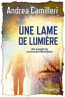 Une lame de lumière [Une enquête du commissaire Montalbano], Camilleri, Andrea