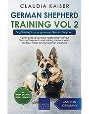 German Shepherd Training Vol. 2: Dog Training for your grown-up German Shepherd