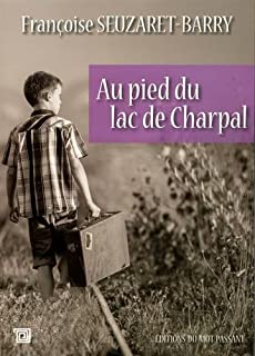 Au pied du lac de Charpal, Seuzaret-Barry, Françoise