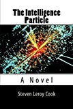 img - for The Intelligence Particle: A Novel book / textbook / text book