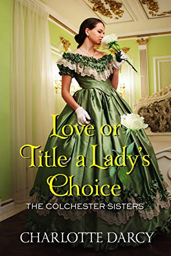 Pdf Religion Love or Title A Lady's Choice (The Colchester Sisters Book 1)
