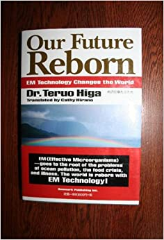 Our Future Reborn - EM Technology Changes The World