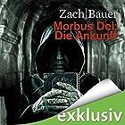 Die Ankunft (Morbus Dei 1) Hörbuch von Bastian Zach, Matthias Bauer Gesprochen von: Robert Frank