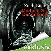 Die Ankunft (Morbus Dei 1) | Bastian Zach, Matthias Bauer