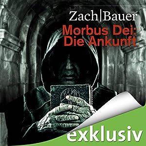 Die Ankunft (Morbus Dei 1) Hörbuch
