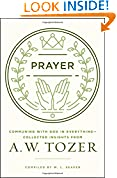 #7: Prayer: Communing with God in Everything--Collected Insights from A. W. Tozer