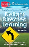 Delight Directed Learning: Guide Your Homeschooler