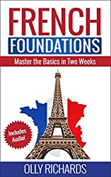 French Foundations: Master the Basics in Two Weeks   Learn French