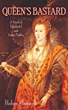 img - for The Queen's Bastard: A Novel of Elizabeth I and Arthur Dudley book / textbook / text book