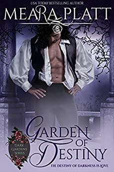 Garden of Destiny (Dark Gardens Book 4) by [Platt, Meara, Publishing, Dragonblade]