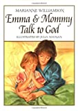 Emma and Mommy Talk to God, Marianne Williamson, 0060264640