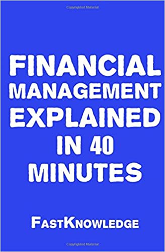 Book Financial Management Explained in 40 Minutes: Volume 2 (FastKnowledge)
