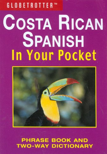 Read Online Costa Rican Spanish In Your Pocket (Globetrotter In Your Pocket) pdf