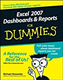 Excel 2007 Dashboards and Reports for Dummies, Michael Alexander, 0470228148