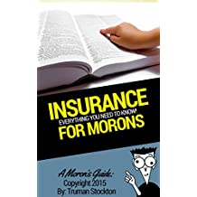 A Moron's Guide to Insurance: Deductibles, Discounts, the Tips and More!