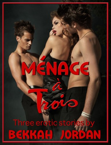 Menage a Trois: Three Erotic Stories