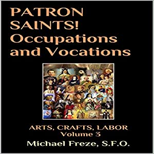 Patron Saints!: Occupations and Vocations Audiobook