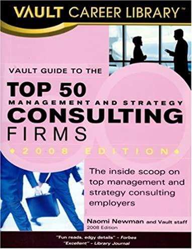 vault guide to the top 50 consulting firms vault career library rh amazon com vault guide consulting interviews vault guide consulting rankings