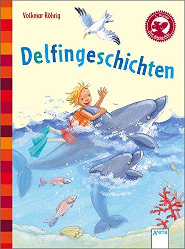 Der Bücherbär: Kleine Geschichten: Delfingeschichten: Mit Fragen zum Leseverständnis