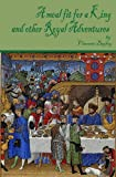 img - for A Meal Fit for a King and other Royal Adventures book / textbook / text book