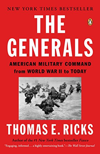 The Generals  American Military Command From World War Ii To Today