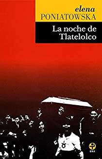 La noche de Tlatelolco par Poniatowska