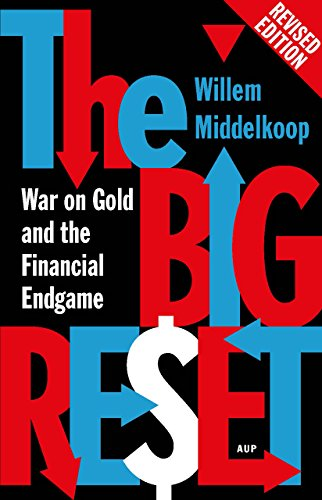 The Big Reset Revised Edition: War on Gold and the Financial Endgame