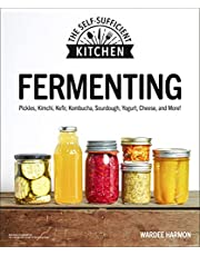 Fermenting: Pickles, Kimchi, Kefir, Kombucha, Sourdough, Yogurt, Cheese and More!