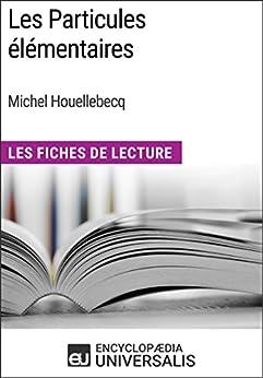 _BETTER_ Les Particules élémentaires De Michel Houellebecq: Les Fiches De Lecture D'Universalis (French Edition). these DECRETO resulta Retail addition