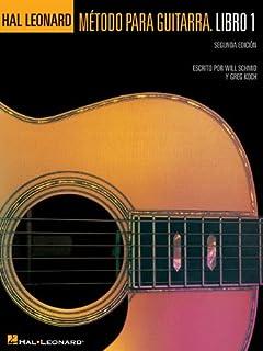 Hal Leonard Metodo Para Guitarra. Libro 1 - Segunda Edition: (Hal Leonard Guitar