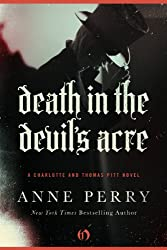 Death in the Devil's Acre (Charlotte and Thomas Pitt Series Book 7)