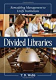 Divided Libraries: Remodeling Management to Unify Institutions