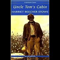 The Original Classic UNCLE TOM'S CABIN [Illustrated]: Includes Entire BONUS AUDIOBOOK Narration