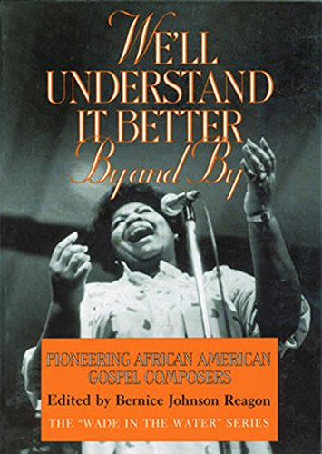 We'll Understand It Better By and By: Pioneering African American Gospel Composers (The