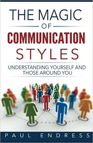 The Magic of Communication Styles: Understanding Yourself
