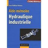 AIDE-MEMOIRE D'HYDRAULIQUE INDUSTRIELLE